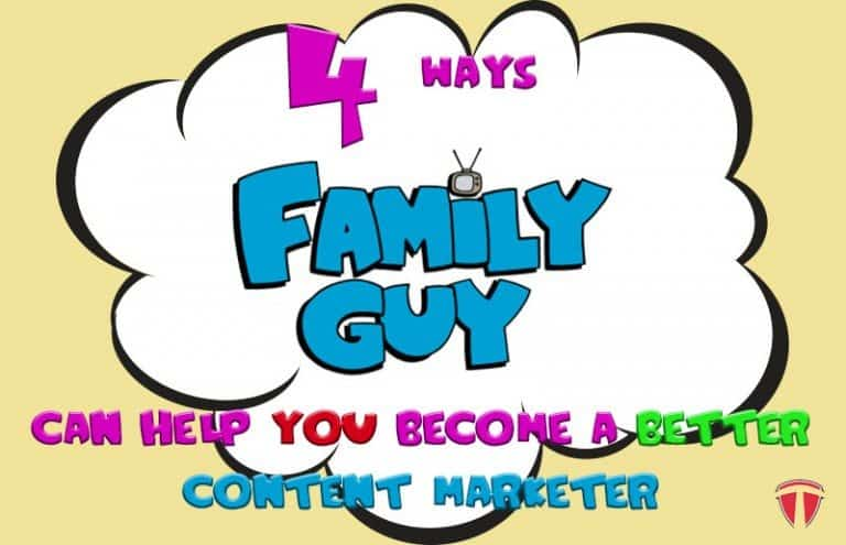 4 Ways Family Guy Can Help You Become a Better Content Marketer